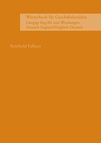 Wörterbuch für Geschäftsberichte Deutsch-Englisch /Englisch-Deutsch: Gängige Begriffe und Wendungen