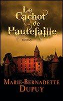 Le cachot de Hautefaille : roman, Dupuy, Marie-Bernadette