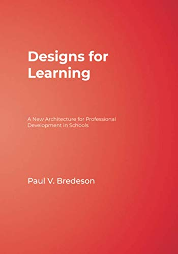 Designs for Learning: A New Architecture for Professional Development in Schools (NULL)