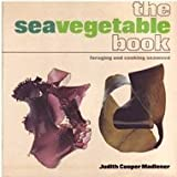 img - for The Seavegetable Book by Judith Cooper Madlener (1977-07-03) book / textbook / text book