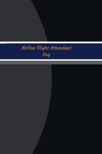 Airline Flight Attendant Log (Logbook, Journal - 120 pages, 6 x 9 inches): Airline Flight Attendant Logbook (Blue Cover, Medium) (Unique Logbook/Record Books)