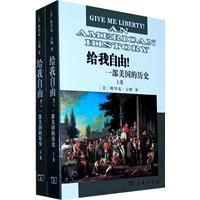 Give Me Liberty: A History of America (scroll up or down)(Chinese Edition) (Give 2010 Me Liberty)