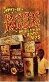 This Is Reggae Music: Golden Era 1960-1975