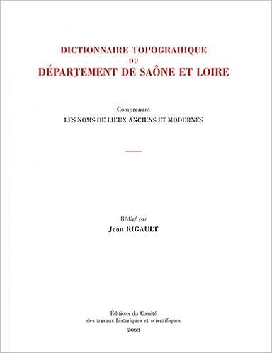 Read Dictionnaire topographique du département de Saône-et-Loire : Comprenant les noms de lieux anciens et modernes epub pdf