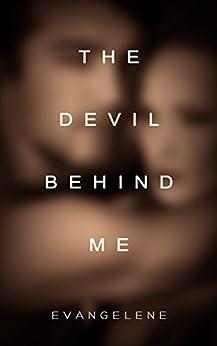 The Devil Behind Me (Devil Trilogy Book 1) by [Evangelene]