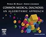 img - for Common Medical Diagnoses: An Algorithmic Approach, 4e (Common Medical Diagnoses: An Algorithmic Approach (Healey)) by Patrice M. Healey MD (2006-07-14) book / textbook / text book
