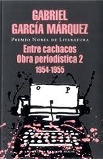 ENTRE CACHACOS OBRA PERIODISTICA 2 1954 - 1955