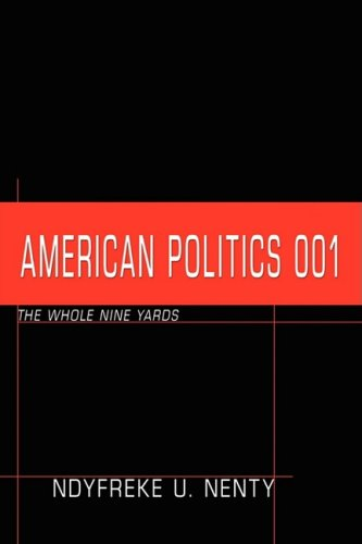 American Politics 001: The Whole Nine Yards