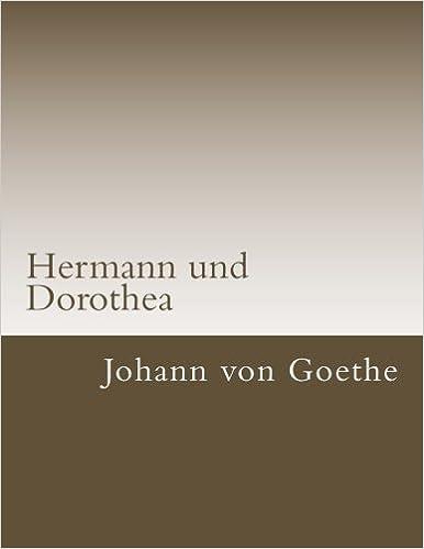 7a86c07c1447 Hermann und Dorothea (Klassiker der Literatur) (German Edition)  Johann Wolfgang  von Goethe  9781542527385  Amazon.com  Books