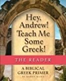 Hey, Andrew! Teach Me Some Greek! The Reader