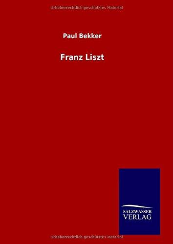 Franz Liszt  [Bekker, Paul] (Tapa Dura)