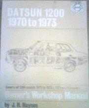Datsun 1200 Owners Workshop Manual: '70 Thru '73 (Haynes Owners Workshop Manuals)