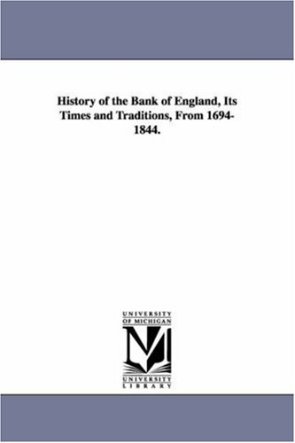 Download History of the Bank of England, its times and traditions, from 16941844. pdf epub