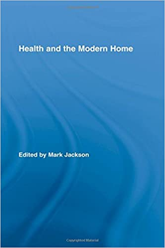 Book Health and the Modern Home (Routledge Studies in the Social History of Medicine)