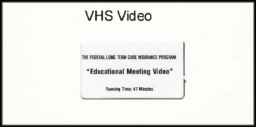 (The Federal Long Term Care Insurance Program: Educational Meeting Video [VHS Video])