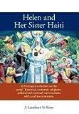 Helen and Her Sister Haiti, J. Lambert St Rose, 146343538X
