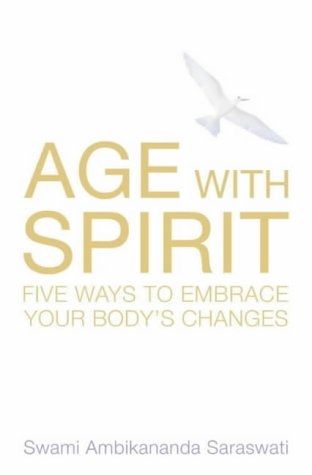 Download Age With Spirit: Five Ways to Embrace Change in Your Life pdf