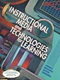 Instructional Media : The New Technologies of Instruction, Heinich, Robert and Molenda, Michael, 0023530200