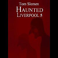 Haunted Liverpool 5