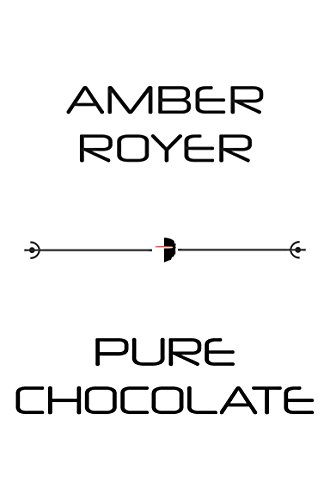- Pure Chocolate (The Chocoverse)