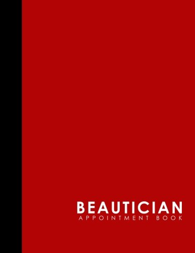 Read Online Beautician Appointment Book: 7 Columns Appointment Diary, Appointment Scheduler Book, Daily Appointments, Red Cover (Volume 45) PDF
