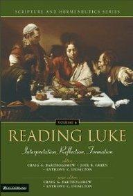 READING LUKE: Intepretation, Reflection, Formation (Scripture & Hermeneutics)