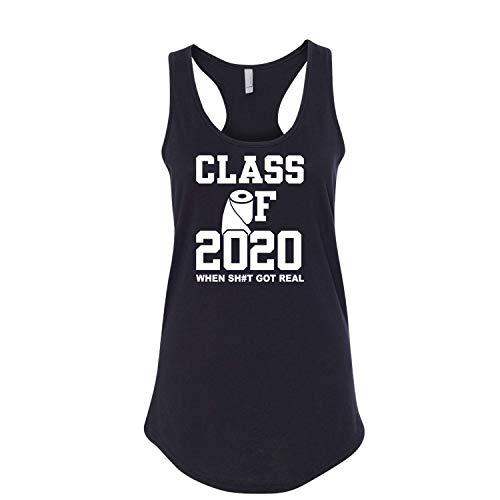 Class of 2020 When Sh#t Got Real COVID-19 Coronavirus Ladies Printed Next Level Brand Sleeveless Racerback Tank Top