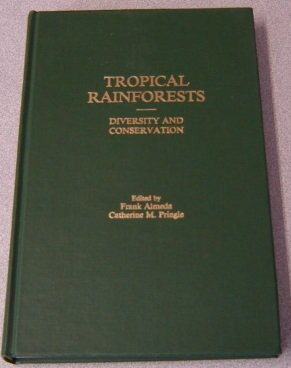 Tropical Rainforests: Diversity and Conservation (Memoirs of the California Academy of Sciences, Vol 12)