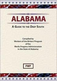 Alabama: A Guide to the Deep South (American Guide Series) PDF