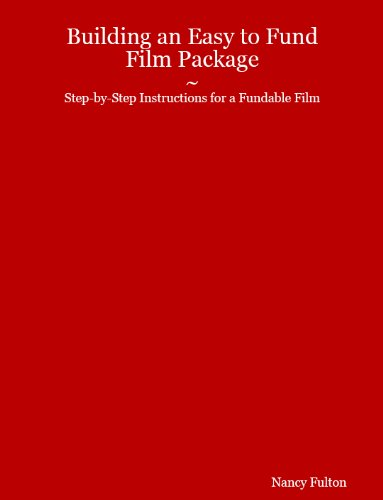 Building An Easy To Fund Film Financing Package  IndieAlert Book 1   English Edition