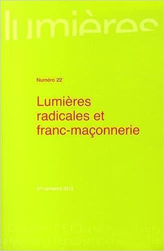 En ligne téléchargement gratuit Lumières, N° 22, 2e semestre 2013 : Lumières radicales et franc-maçonnerie pdf, epub