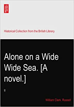 Book Alone on a Wide Wide Sea. [A novel.]: II