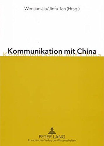 Download Kommunikation mit China: Eine chinesische Perspektive (German Edition) pdf