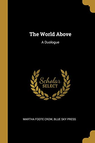 The World Above: A Duologue ()