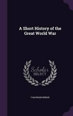 Download A Short History of the Great World War(Hardback) - 2015 Edition pdf epub