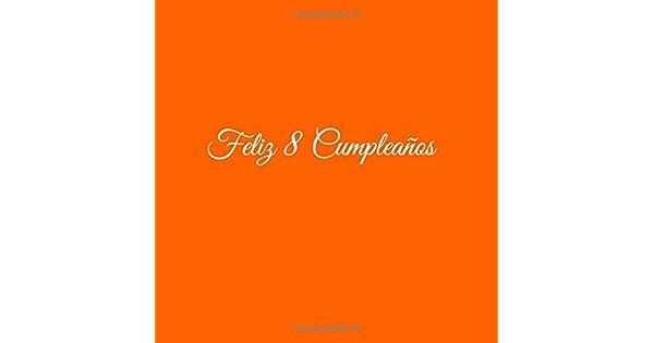 Amazon.com: Feliz 8 cumpleaños: Libro De Visitas 8 Años ...