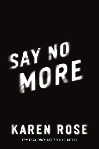 Book cover from Say No More (Sacramento Series, The) by Karen Rose