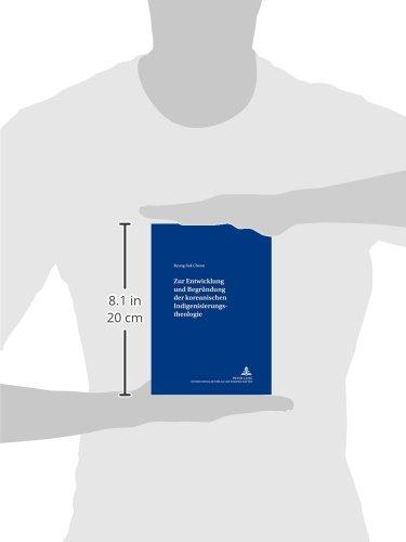 Zur Entwicklung und Begründung der koreanischen Indigenisierungstheologie (Beiträge zur theologischen Urteilsbildung) (German Edition)