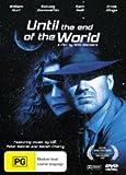 Until the End of the World ( Bis ans Ende der Welt ) ( Jusqu'au bout du monde ) [ NON-USA FORMAT, PAL, Reg.0 Import - Australia ]
