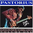 Live in New York 1: Punk Jazz by Pastorius, Jaco (1992-03-24)