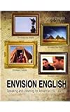 Envision English : Speaking and Listening for Advanced Esl Learners, Ellington, George, 0757592821