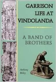 Garrison life at vindolanda a band of brothers anthony birley flip to back flip to front stopboris Gallery