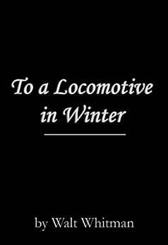 walt whitmans to a locamotive in Get an answer for 'how would you describe the tone and theme in walt whitman's to a locomotive in winter' and find homework help for other to a locomotive in winter questions at enotes.