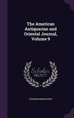 The American Antiquarian and Oriental Journal, Volume 9 pdf epub