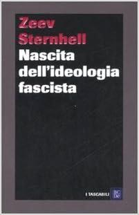 Amazon.it: Nascita dell'ideologia fascista - Sternhell, Zeev, Mori ...