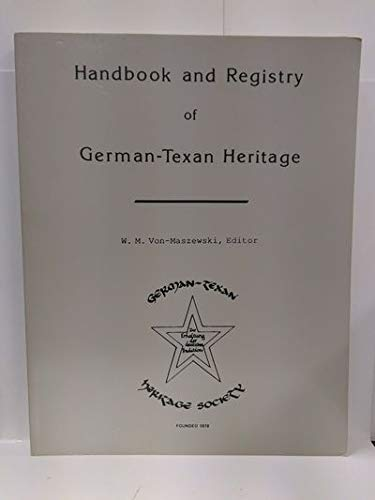 Handbook and Registry of German-Texan Heritage