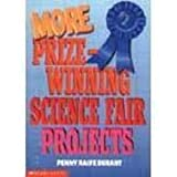 More Prizewinning Science Fair Projects, Penny Raife Durant, 0590029363