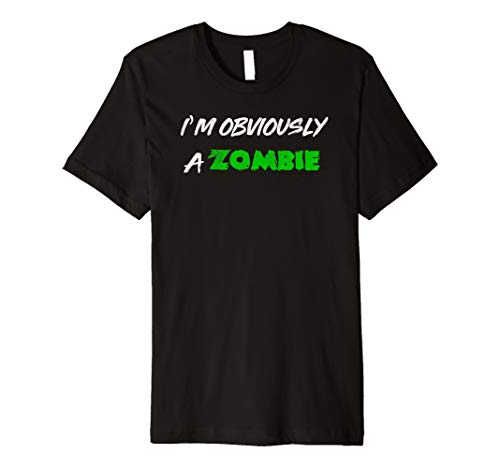 I'm Obviously A Zombie Halloween Costume Shirt Premium T-Shirt