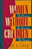 Women Without Children, Susan S. Lang, 0886875323