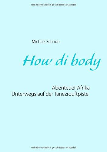 How di body: Abenteuer Afrika - Unterwegs auf der Tanezrouftpiste Taschenbuch – 23. Dezember 2015 Rainer Trede Michael Schnurr TWENTYSIX 3740708735